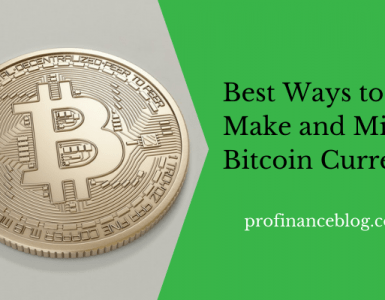 Best Ways to Make and Mine Bitcoin Currency