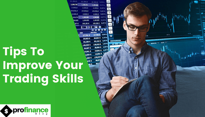 Tips to improve your trading skills