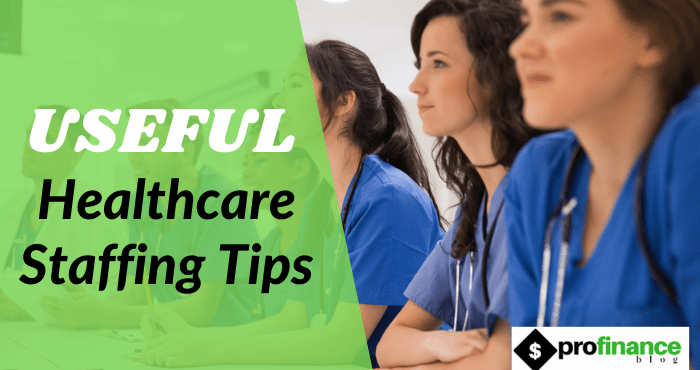 Useful Healthcare Staffing Tips