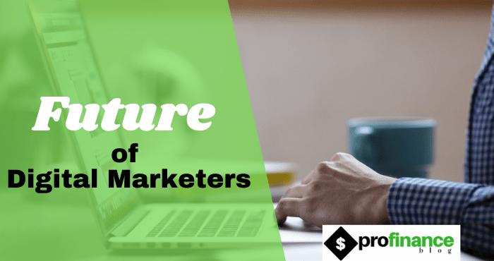 Future of Digital Marketers