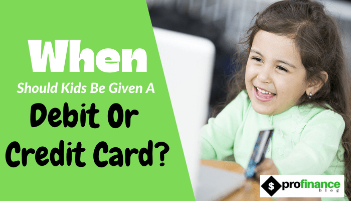 Kids Be Given A Debit Or Credit Card