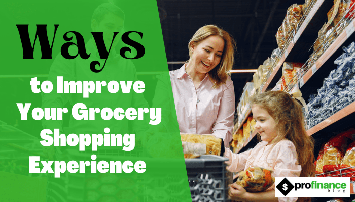 Ways to Improve Your Grocery Shopping Experience