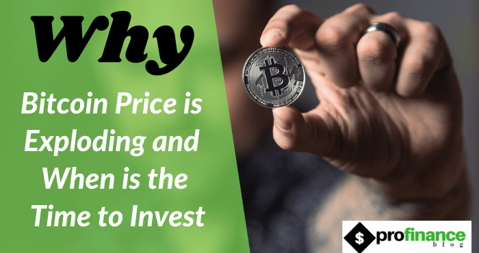 Why Bitcoin Price is Exploding and When is the Time to Invest