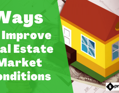 3 Ways to Improve Real Estate Market Conditions