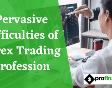 Pervasive Difficulties of Forex Trading Profession