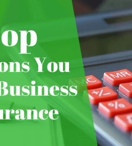 Top Reasons You Need Business Insurance