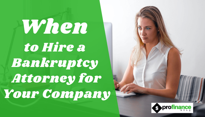 When to Hire a Bankruptcy Attorney for Your Company
